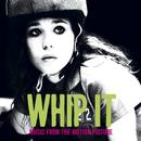Whip It!: Music From The Motion Picture thumbnail