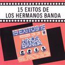 15 Exitos De Los Hermanos Banda thumbnail
