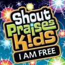 Shout Praises!: Kids I Am Free thumbnail
