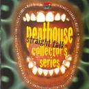 Penthouse Collector's Series Straight Talk Vol. 1 thumbnail