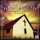 Gloryland: 30 Bluegrass Gospel Classics thumbnail