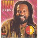 Tony Rebel Collectors Series Vol.1 thumbnail