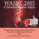 2005 WASBE Singapore: Senzomu Gakuen College Of Music Wind Ensemble And Ensemble Nouveau thumbnail