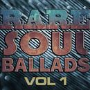 Rare Soul Ballads, Vol. 1 thumbnail