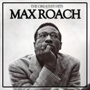 The Greatest Hits. Max Roach thumbnail
