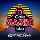Café Mambo Ibiza - Dusk Till Dawn thumbnail