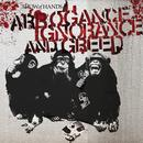 Arrogance Ignorance And Greed thumbnail