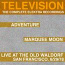 Marquee Moon/Adventure/Live At The Waldorf (San Francisco, 1978) (The Complete Elektra Recordings Plus Liner Notes) thumbnail