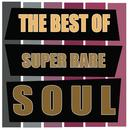 The Best Of Super Rare Soul thumbnail