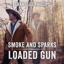 Smoke And Sparks/Loaded Gun (Single) thumbnail