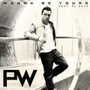Wanna Be Yours (Single) thumbnail