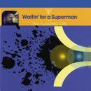 Waitin' For A Superman (Maxi Single) thumbnail