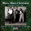Blues Blues Christmas, Vol. 3, 1927-1962 thumbnail