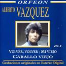 Volver, Volver - Mi Viejo - Caballo Viejo thumbnail