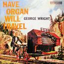Have Organ Will Travel (Digitally Remastered) thumbnail