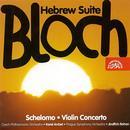 Bloch: Schelomo, Violin Concerto, Hebrew Suite thumbnail
