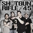 Shotgun Rifle And A .45 (Single) thumbnail