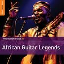 Rough Guide To African Guitar Legends thumbnail