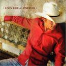 Livin' Like A Lonestar thumbnail