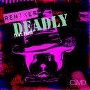 Deadly (Remixes) thumbnail