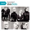 Playlist: The Very Best Of The Dixie Chicks thumbnail