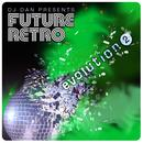 DJ Dan Presents Future Retro: Evolution 2 thumbnail