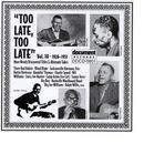 Too Late, Too Late Vol. 10 (1926-1951) thumbnail
