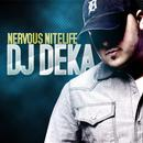Nervous Nitelife: DJ Deka thumbnail