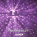 Frank Bailey vs iiO Remastered (feat. Nadia Ali) thumbnail