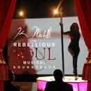 K. Michelle: The Rebellious Soul Musical Soundtrack thumbnail