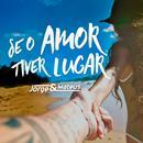 Se o Amor Tiver Lugar thumbnail