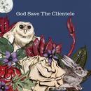 God Save The Clientele thumbnail