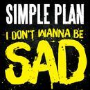 I Don't Wanna Be Sad thumbnail