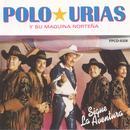 Polo Urias Y Su Maquina Norteña thumbnail