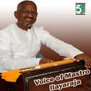 Voice Of Mastro Ilayaraja thumbnail