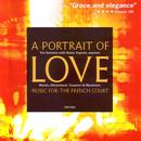 A Portrait Of Love: Music For The French Court thumbnail