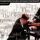 The Complete Solo Piano Transcriptions And Arrangements Of Sergei Rachmaninoff thumbnail