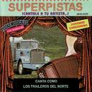 Superpistas - Canta Como Los Traileros Del Norte thumbnail