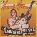 The Godfather Of Ska Anthology thumbnail