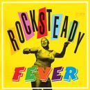 Rocksteady Fever thumbnail