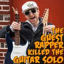 The Guest Rapper Killed The Guitar Solo thumbnail