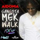 Gangsta Mek Walk (Single) thumbnail
