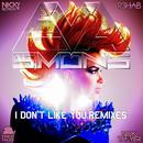 I Don't Like You (Remixes) thumbnail