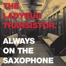 Always On The Saxophone (Single) thumbnail
