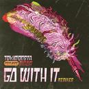 Go With It (Remixes) thumbnail