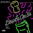Drinks On Us (Explicit) thumbnail