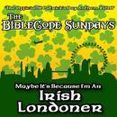 Maybe It's Because I'm An Irish Londoner thumbnail