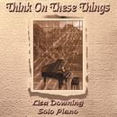 Think On These Things - Solo Piano thumbnail