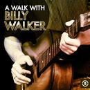 A Walk With Billy Walker thumbnail