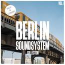 Berlin Soundsystem Collection, Vol. 1 - 100 % German Techno & House thumbnail